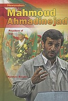 Mahmoud Ahmadinejad : President of Iran