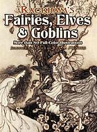 Rackham's fairies, elves & goblins : more than 80 full-color illustrations