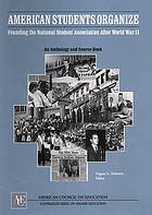 American students organize : founding the U.S. National Student Association after World War II : an anthology and sourcebook