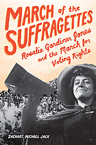 March of the suffragettes : Rosalie Gardiner Jones and the march for voting rights