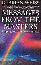 Messages from the masters : tapping into the power of love