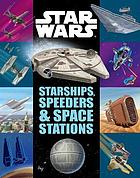 Starships, speeders & space stations