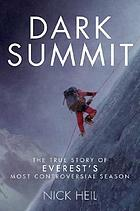 Dark summit : the true story of Everest's most controversial season