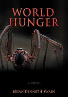 World hunger : a novel