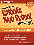 Peterson's master the Catholic high school entrance exams, 2009.