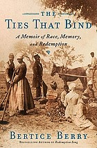 The ties that bind : a memoir of race, memory, and redemption