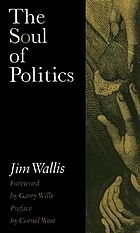 The soul of politics : a practical and prophetic vision for change