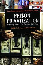 Prison privatization : the many facets of a controversial industry
