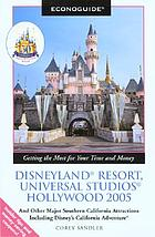 Econoguide Disneyland Resort, Universal Studios Hollywood 2005 : and other major southern California attractions including Disney's California Adventure