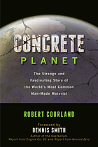 Concrete planet : the strange and fascinating story of the world's most common man-made material