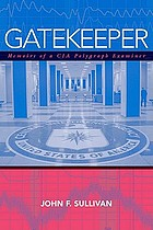 Gatekeeper : memoirs of a CIA polygraph examiner