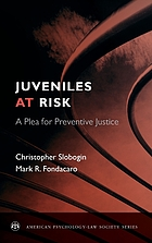 Juveniles at risk : a plea for preventive justice