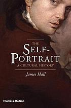 The self-portrait : a cultural history