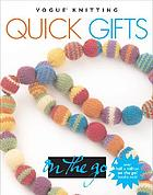 Vogue knitting quick gifts.