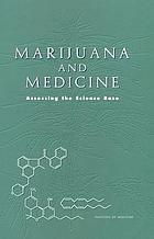 Marijuana and medicine : assessing the science base