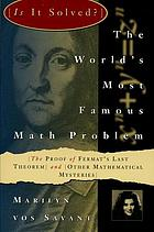 The world's most famous math problem : the proof of Fermat's last theorem and other mathematical mysteries