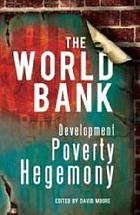 The world bank : development, poverty, hegemony