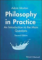 Philosophy in practice : an introduction to the main questions