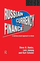 Russian currency and finance : a currency board approach to finance