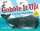 Gobble it up! : a fun song about eating!