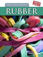 The story behind rubber
