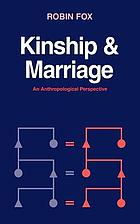Kinship and marriage : an anthropological perspective
