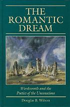 The romantic dream : Wordsworth and the poetics of the unconscious