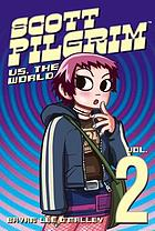 Scott Pilgrim : vol. 2 Scott Pilgrim vs the world