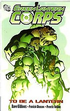 Green Lantern Corps : to be a Lantern