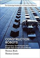 Construction robots : elementary technologies and single-task construction robots