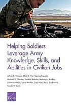 Helping Soldiers Leverage Army Knowledge, Skills, and Abilities in Civilian Jobs