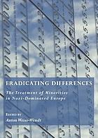 Eradicating differences : the treatment of minorities in Nazi-dominated Europe
