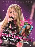 Miley Cyrus : me & you : star of Hannah Montana