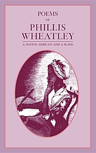 Poems of Phillis Wheatley : a native African and a slave.