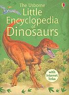 Usborne little encyclopedia of dinosaurs