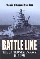 Battle line : the United States Navy, 1919-1939