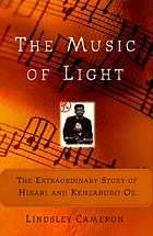 The music of light : the extraordinary story of Hikari and Kenzaburo Oe
