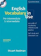 English vocabulary in use. Pre-intermediate & intermediate : [100 units of vocabulary reference and practice] : [self-study and classroom use]