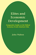 Elites and economic development : comparative studies on the political economy of Latin American cities
