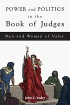 Power and politics in the book of Judges : men and women of valor