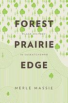 Forest prairie edge : place history in Saskatchewan