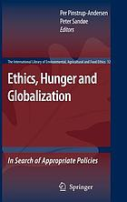 Ethics, hunger and globalization : in search of appropriate policies