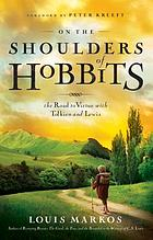 On the shoulders of hobbits : the road to virtue with Tolkien and Lewis