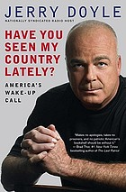 Have you seen my country lately? : America's wake-up call