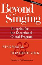 Beyond singing : blueprint for the exceptional choral program