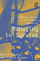 Managing to survive : managerial practice in not-for-profit organisations