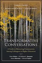 Transformative conversations : a guide to mentoring communities among colleagues in higher education