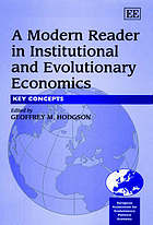 A modern reader in institutional and evolutionary economics : key concepts
