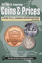 North American coins & prices 2011 : a guide to U.S., Canadian and Mexican coins