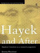 Hayek and after : Hayekian liberalism as a research programme